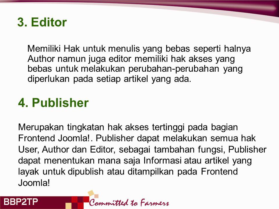 3. Editor Memiliki Hak untuk menulis yang bebas seperti halnya Author namun juga editor memiliki hak akses yang bebas untuk melakukan perubahan-peruba