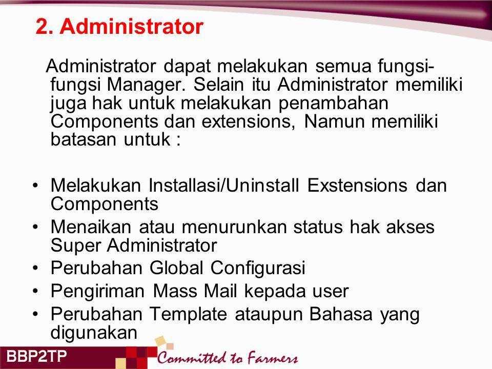 2.Administrator Administrator dapat melakukan semua fungsi- fungsi Manager.