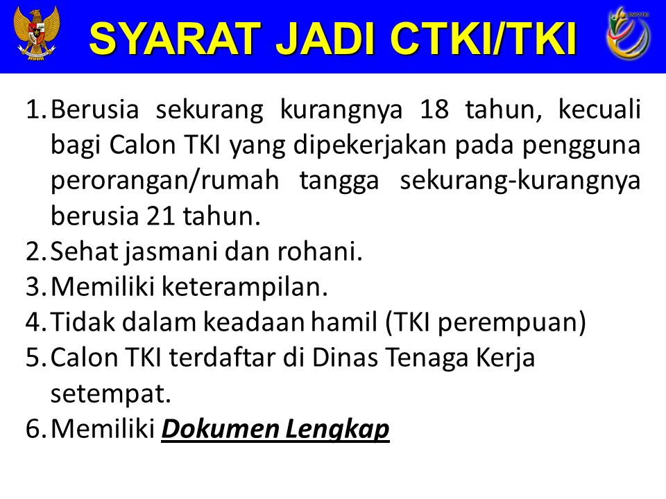 DOKUMEN YANG HARUS DIMILIKI 1.KTP, Ijazah, Akte lahir/Surat kenal lahir 2.Surat keterangan status perkawinan (Menikah/Belum menikah).