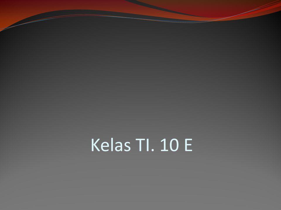 Kelas TI. 10 E