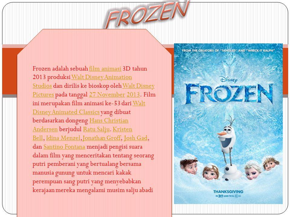 Frozen adalah sebuah film animasi 3D tahun 2013 produksi Walt Disney Animation Studios dan dirilis ke bioskop oleh Walt Disney Pictures pada tanggal 27 November 2013.