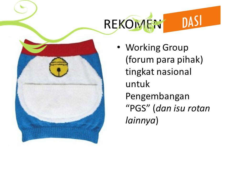 REKOMEN Working Group (forum para pihak) tingkat nasional untuk Pengembangan PGS (dan isu rotan lainnya)