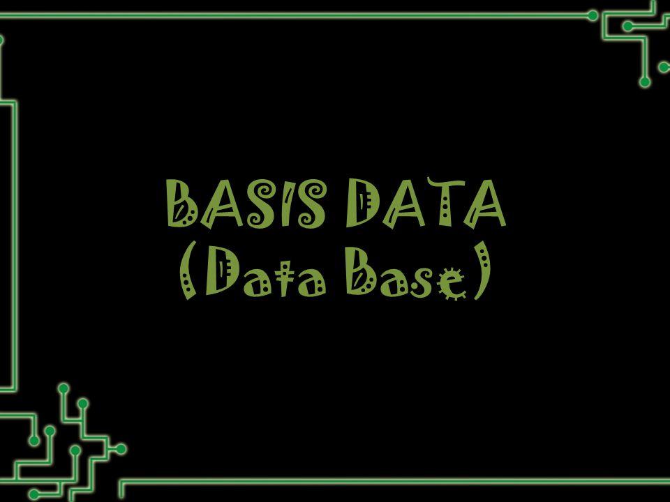 BASIS DATA (Data Base)