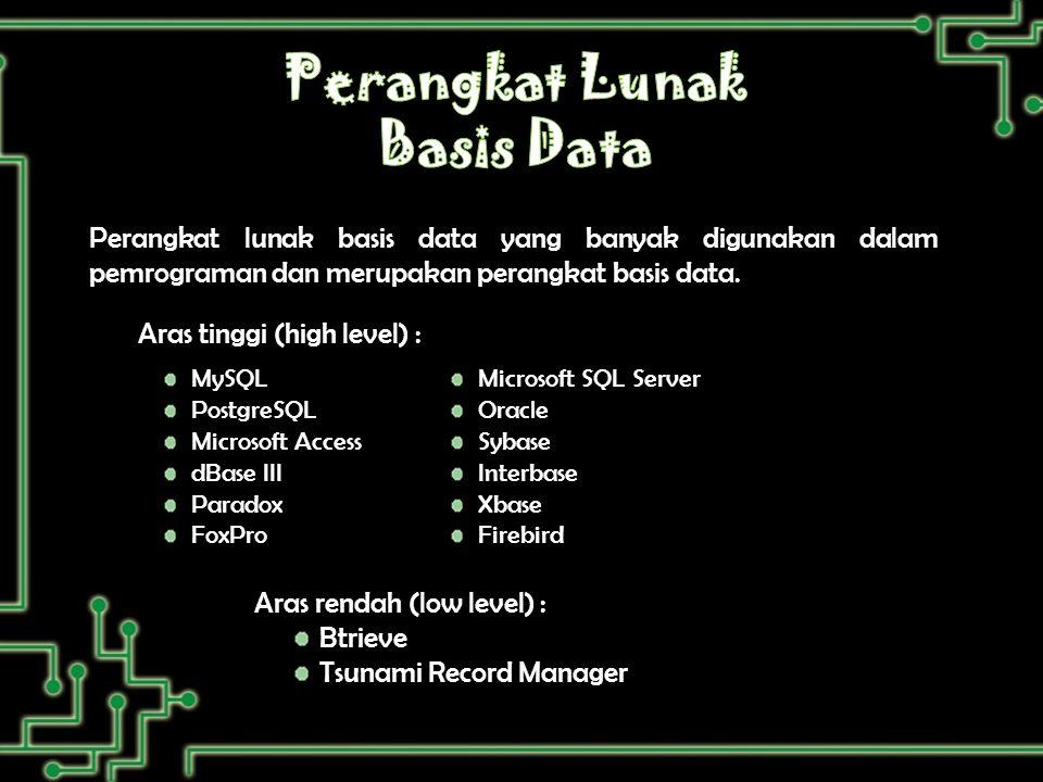 Perangkat lunak basis data yang banyak digunakan dalam pemrograman dan merupakan perangkat basis data.
