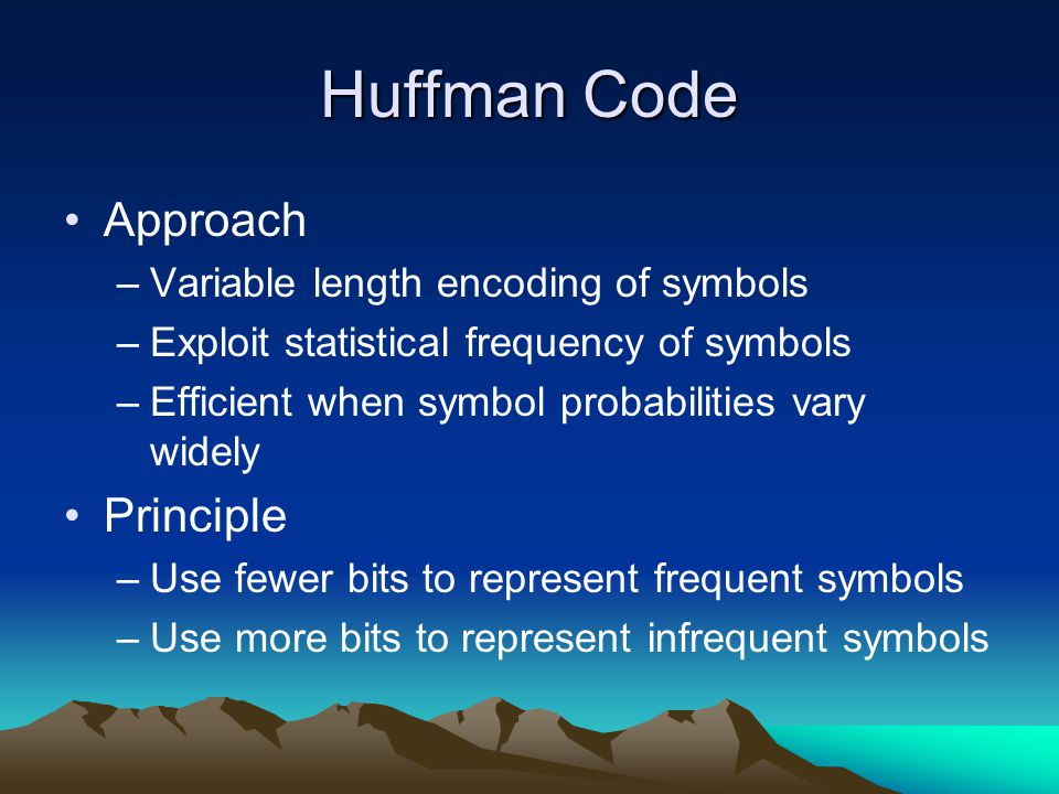 Huffman Decode Decoding –Read compressed file & binary tree –Use binary tree to decode file Follow path from root to leaf