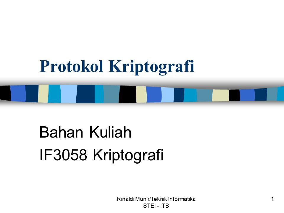 Rinaldi Munir/Teknik Informatika STEI - ITB 1 Protokol Kriptografi Bahan Kuliah IF3058 Kriptografi