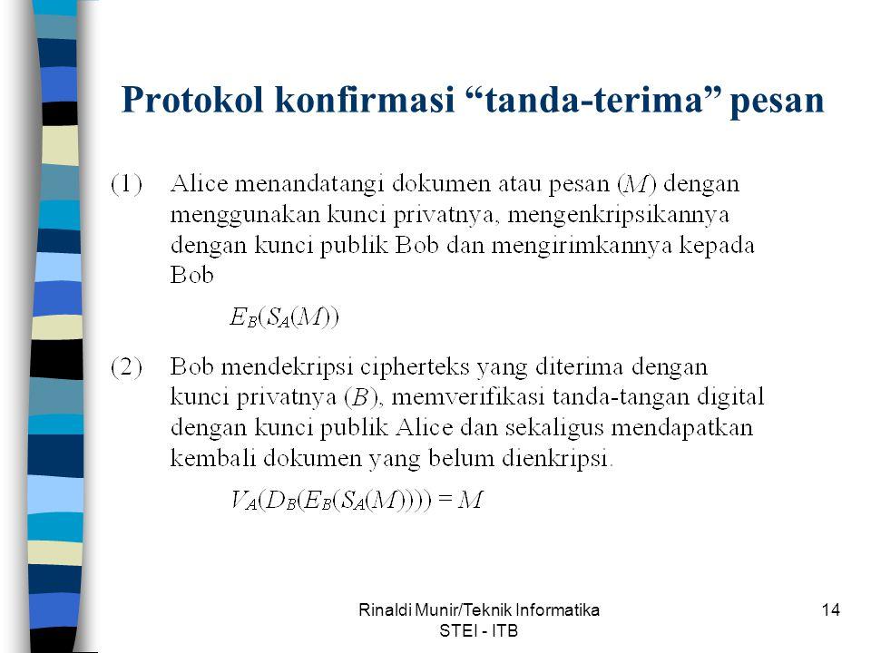 Rinaldi Munir/Teknik Informatika STEI - ITB 14 Protokol konfirmasi tanda-terima pesan
