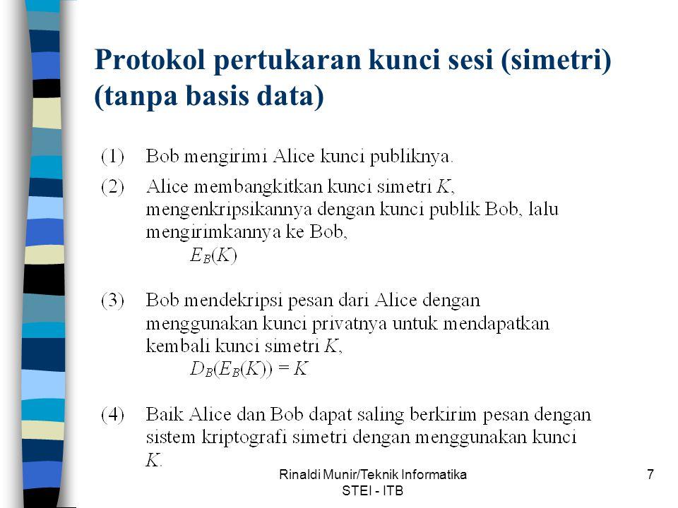 Rinaldi Munir/Teknik Informatika STEI - ITB 18 Kelemahan: rentan terhadap serangan dictionary attack Untuk membuat dictionary attack lebih sulit, sistem keamanan komputer biasanya menambahkan garam (salt).