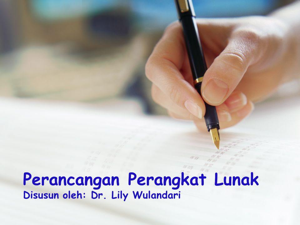 Perancangan Perangkat Lunak Disusun oleh: Dr. Lily Wulandari