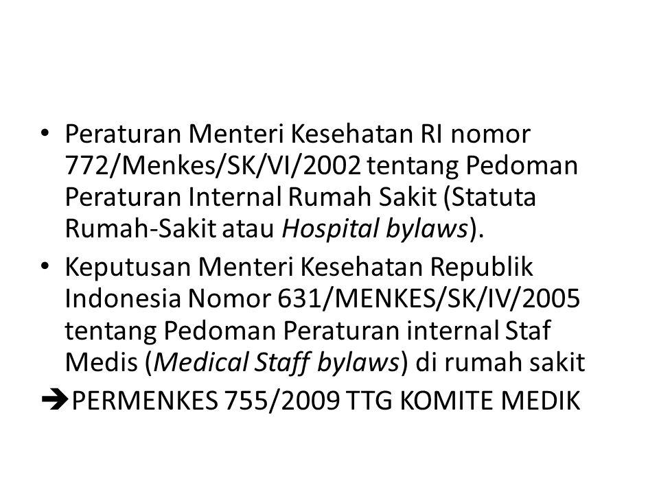 KEPUTUSAN MENTERI KESEHATAN REPUBLIK INDONESIA NOMOR : 772/MENKES/SK/VI/2002 TENTANG PEDOMAN PERATURAN INTERNAL RUMAH SAKIT (HOSPITAL BYLAWS) Peratura