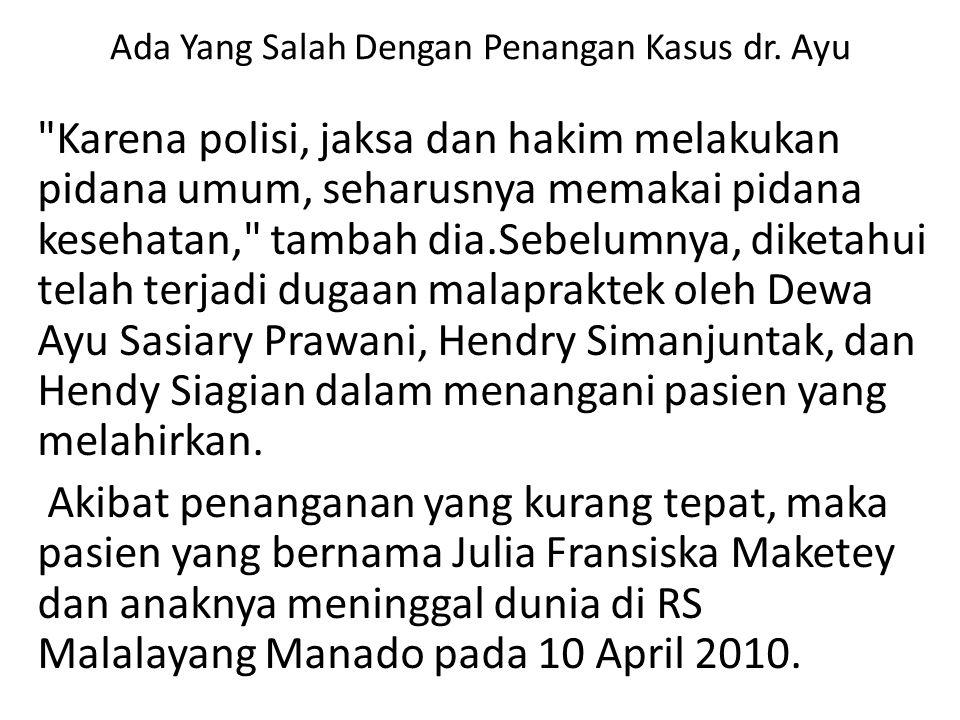 Pengamat : Ada Yang Salah Dengan Penangan Kasus dr. Ayu Rian Sartono Perdana 29 Nov 2013 05:20:35 BerandaTerpopulerIndex 28 Nov 2013 10:01:29. Jakarta