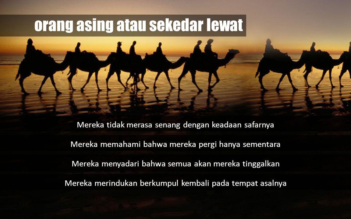 Kehidupan dunia adalah penjara bagi seorang mukmin dan surga bagi seorang kafir (HR. Muslim)