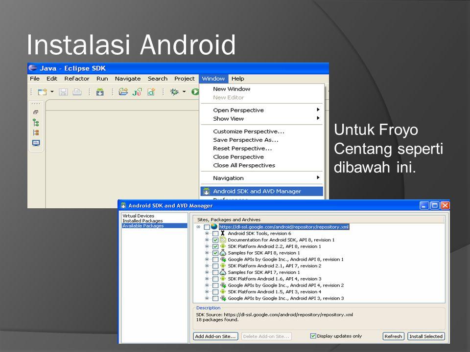 Instalasi Android Untuk Froyo Centang seperti dibawah ini.