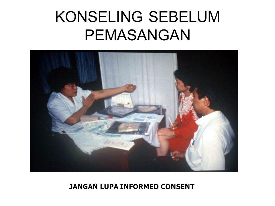 KONSELING SEBELUM PEMASANGAN JANGAN LUPA INFORMED CONSENT