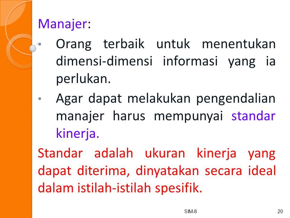 Manajer: Orang terbaik untuk menentukan dimensi-dimensi informasi yang ia perlukan.