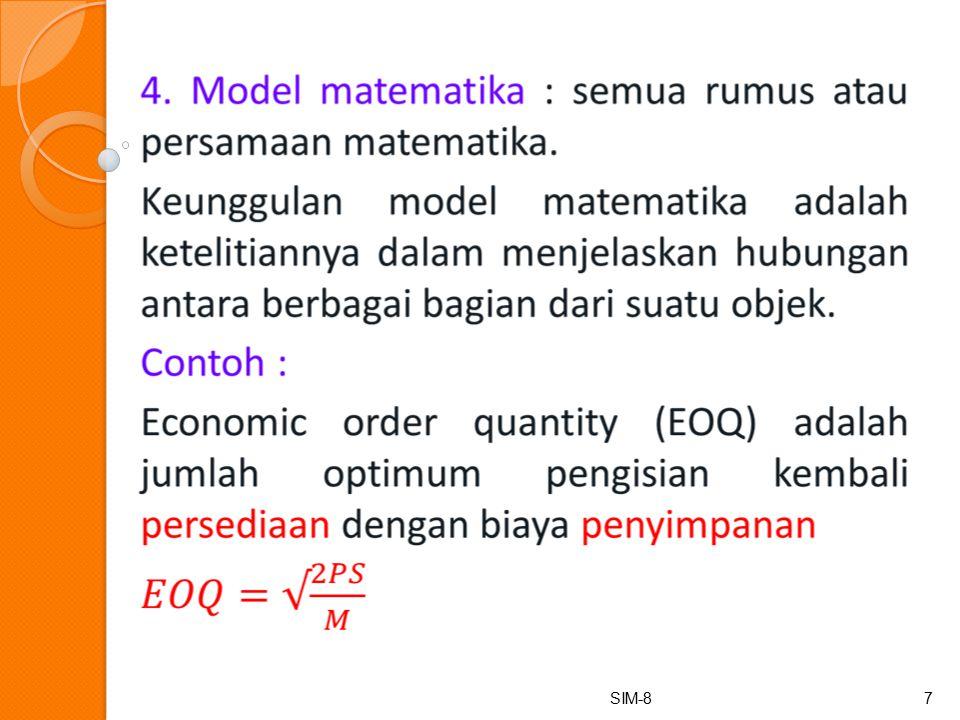 Kegunaan model Mempermudah pengertiaan : suatu model pasti lebih sederhana dari pada entitasnya.