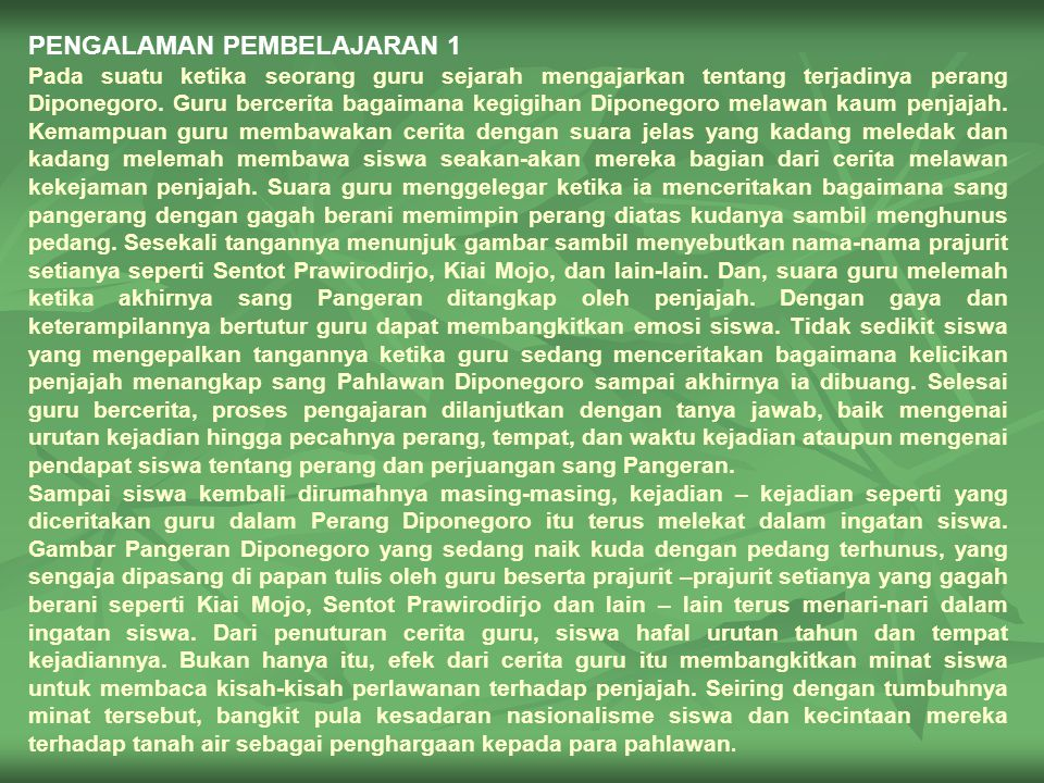 PENGALAMAN PEMBELAJARAN 1 Pada suatu ketika seorang guru sejarah mengajarkan tentang terjadinya perang Diponegoro.