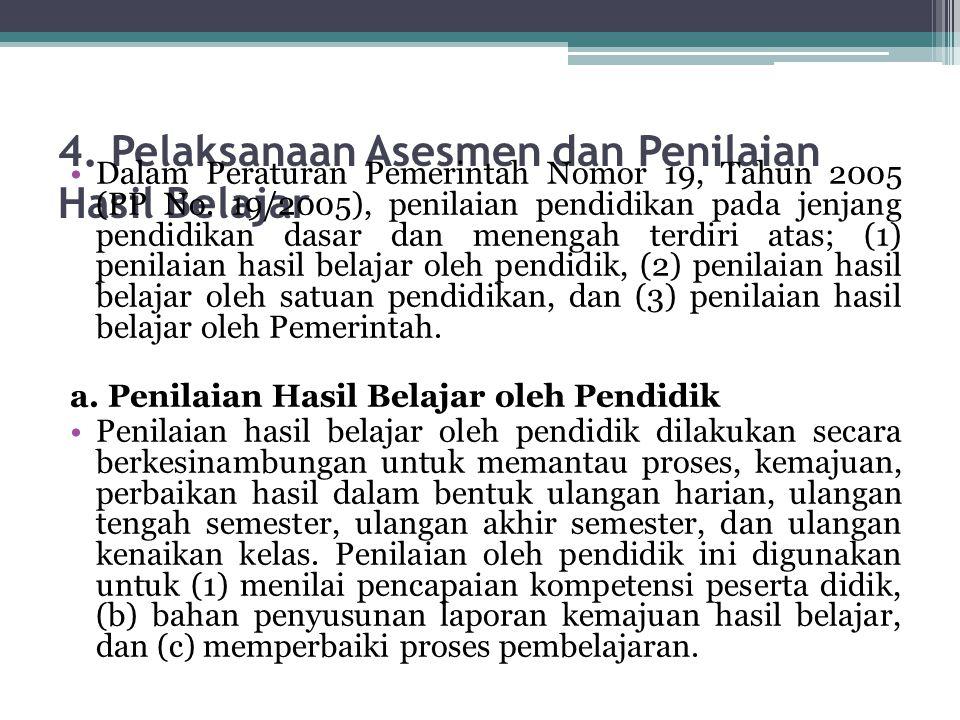 4. Pelaksanaan Asesmen dan Penilaian Hasil Belajar Dalam Peraturan Pemerintah Nomor 19, Tahun 2005 (PP No. 19/2005), penilaian pendidikan pada jenjang