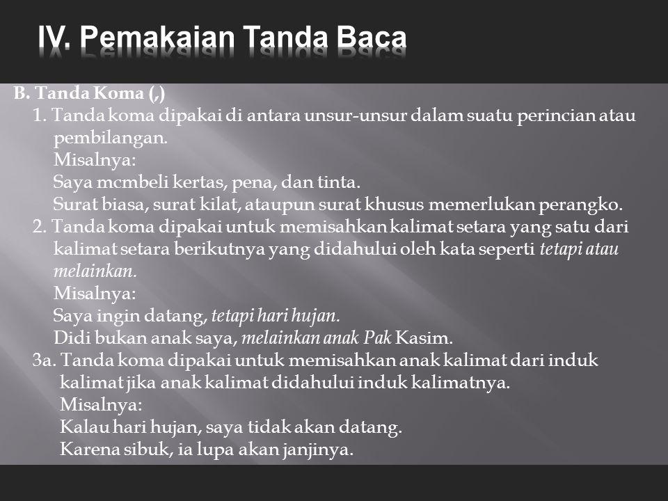 B.Tanda Koma (,) 1.