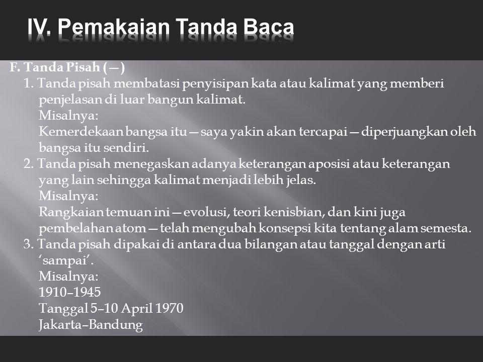 F.Tanda Pisah (—) 1.