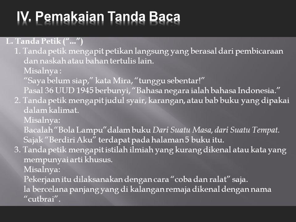 L.Tanda Petik ( ... ) 1.