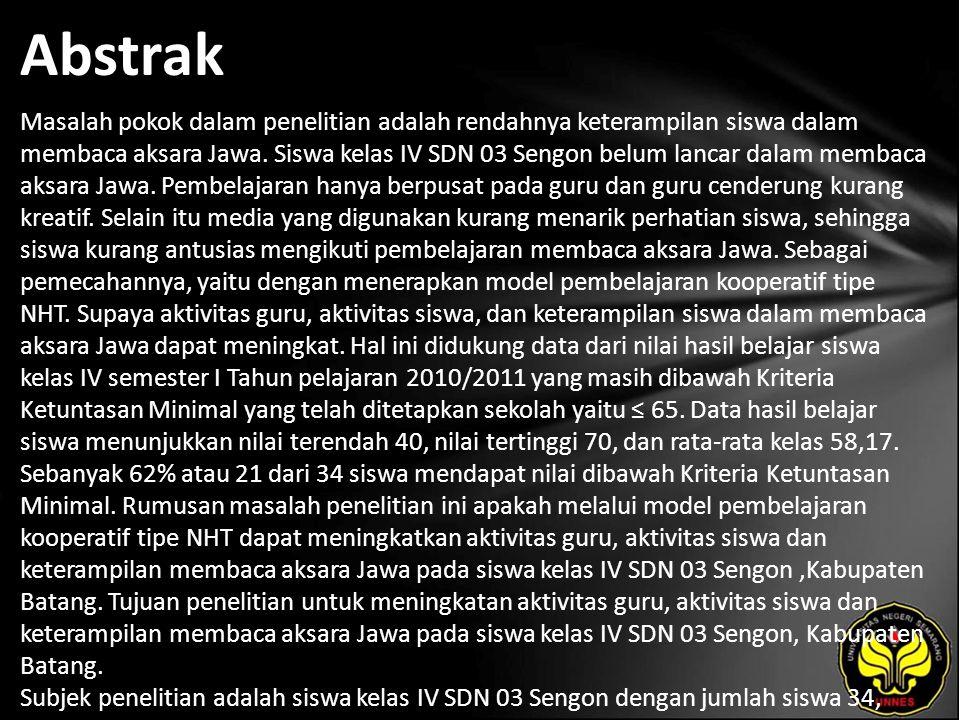 Abstrak Masalah pokok dalam penelitian adalah rendahnya keterampilan siswa dalam membaca aksara Jawa. Siswa kelas IV SDN 03 Sengon belum lancar dalam