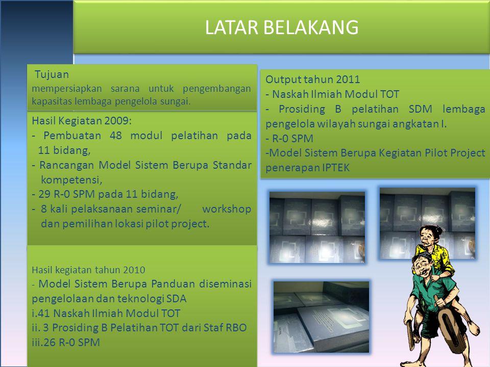 Hasil Kegiatan 2009: - Pembuatan 48 modul pelatihan pada 11 bidang, - Rancangan Model Sistem Berupa Standar kompetensi, - 29 R-0 SPM pada 11 bidang, -