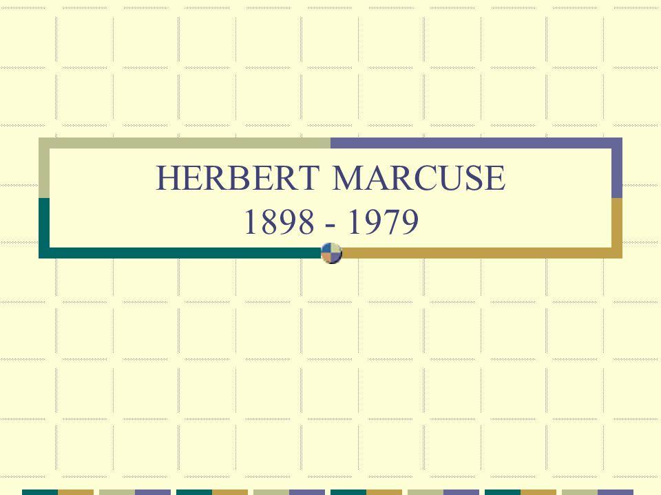 HERBERT MARCUSE 1898 - 1979