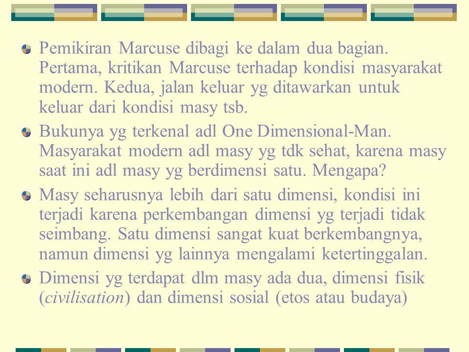 Pemikiran Marcuse dibagi ke dalam dua bagian.