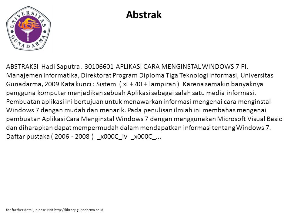 Abstrak ABSTRAKSI Hadi Saputra. 30106601 APLIKASI CARA MENGINSTAL WINDOWS 7 PI. Manajemen Informatika, Direktorat Program Diploma Tiga Teknologi Infor