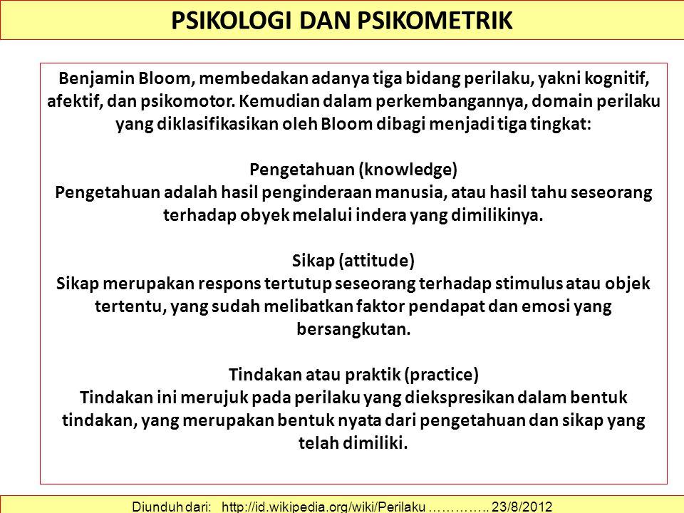 PSIKOLOGI DAN PSIKOMETRIK Diunduh dari: http://id.wikipedia.org/wiki/Perilaku …………..