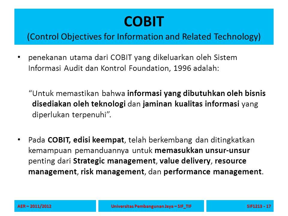 COBIT (Control Objectives for Information and Related Technology) penekanan utama dari COBIT yang dikeluarkan oleh Sistem Informasi Audit dan Kontrol