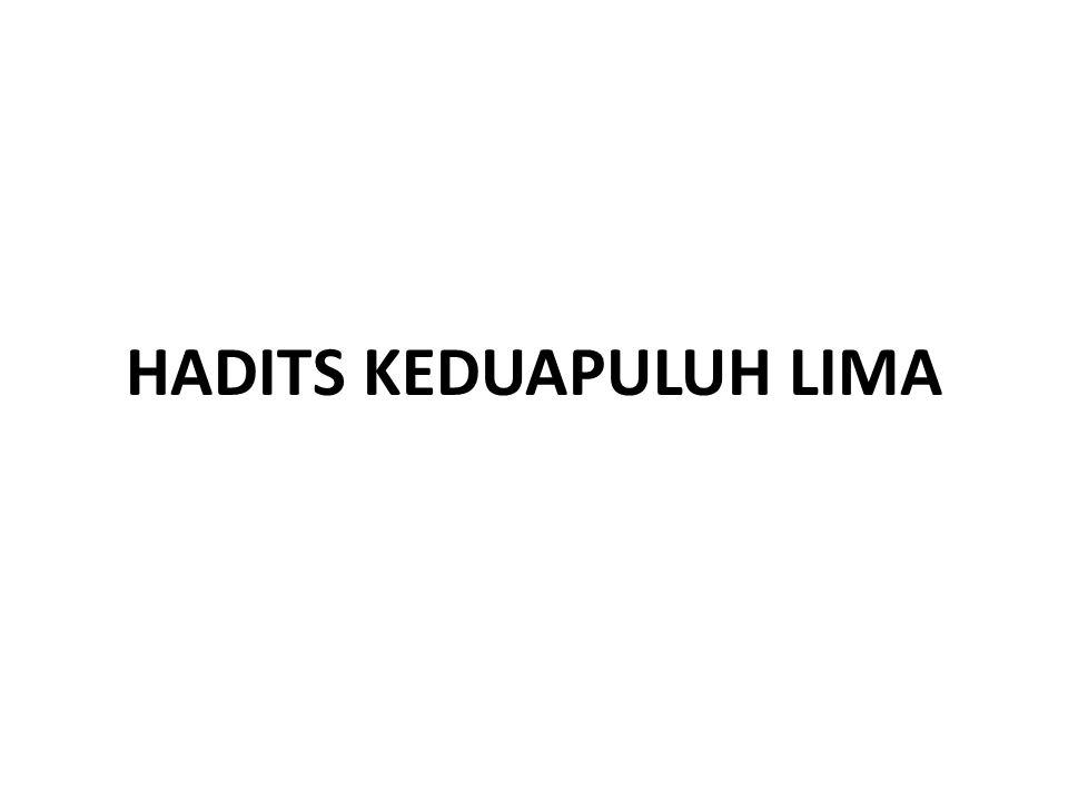 HADITS KEDUAPULUH LIMA