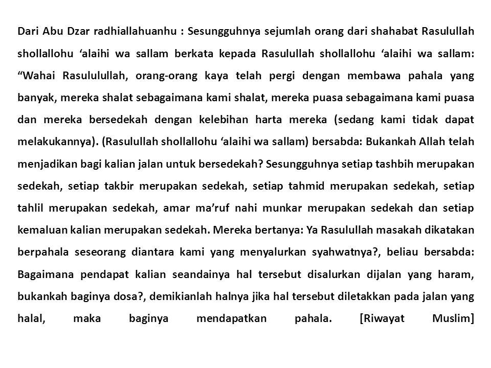 Hadits ini menerangkan keutamaan tasbih dan semua macam dzikir, amar ma'ruf nahi munkar, berniat karena Allah dalam hal mubah, karena semua perbuatan dinilai sebagai ibadah bila disertai dengan niat yang ikhlas.