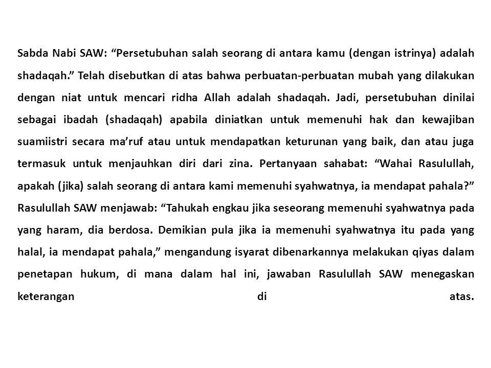 """Sabda Nabi SAW: """"Persetubuhan salah seorang di antara kamu (dengan istrinya) adalah shadaqah."""" Telah disebutkan di atas bahwa perbuatan-perbuatan muba"""