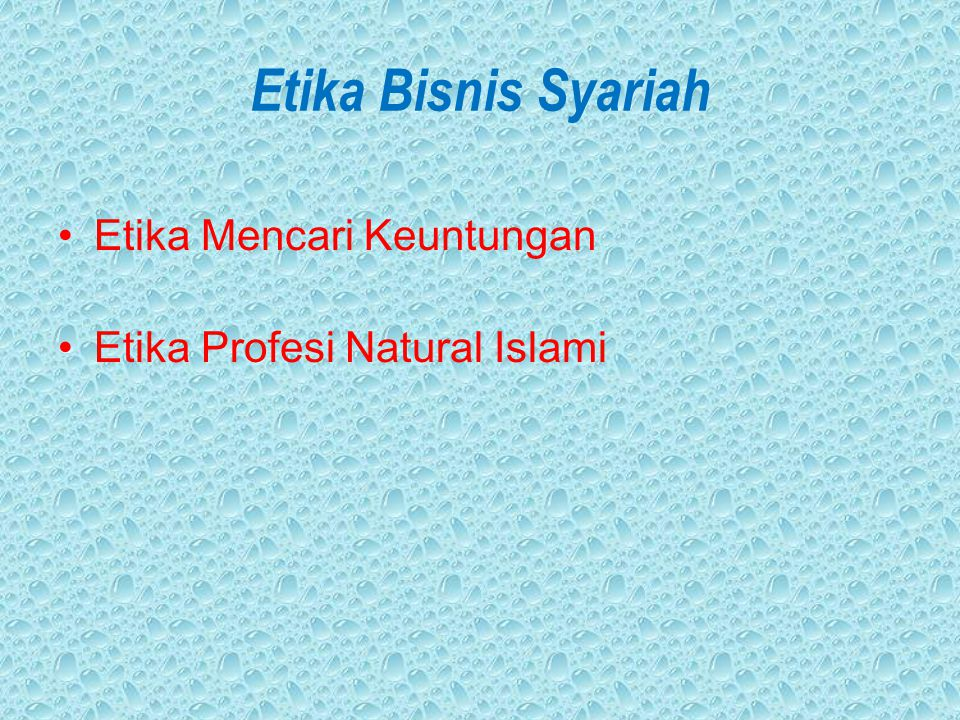 Etika Bisnis Syariah Etika Mencari Keuntungan Etika Profesi Natural Islami