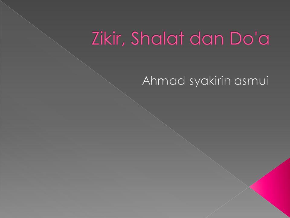  Kata dzikir berasal dari bahasa arab ذكر yang artinya mengingat.