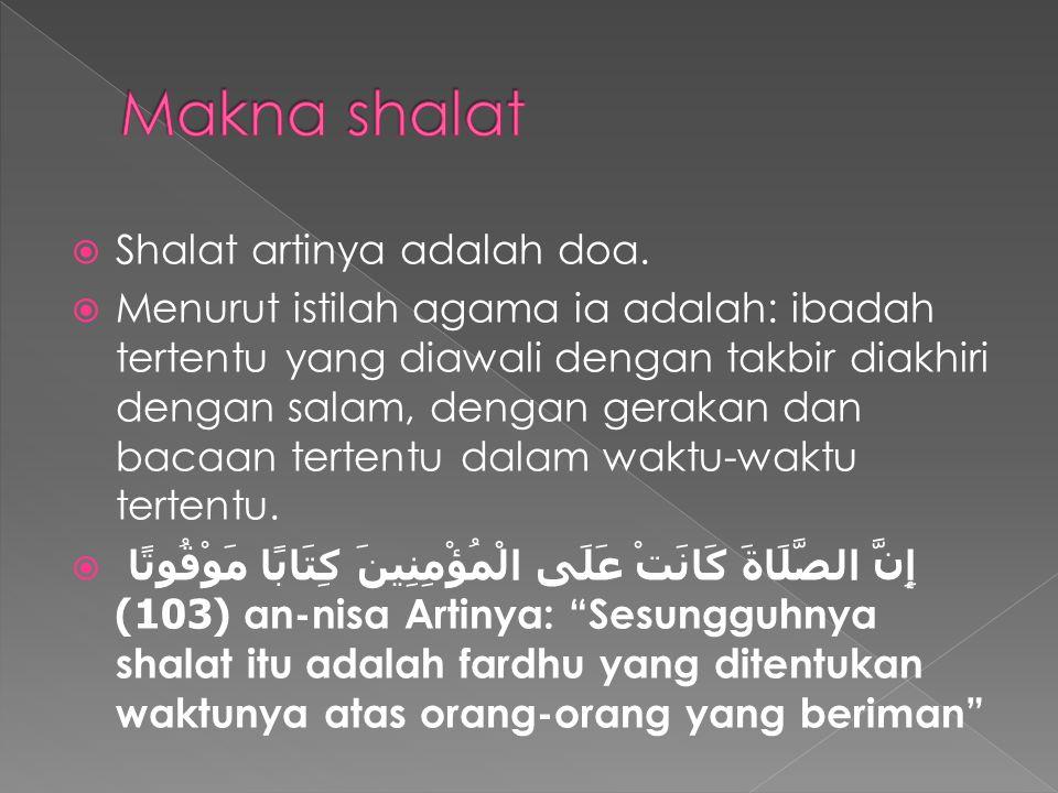  Shalat artinya adalah doa.