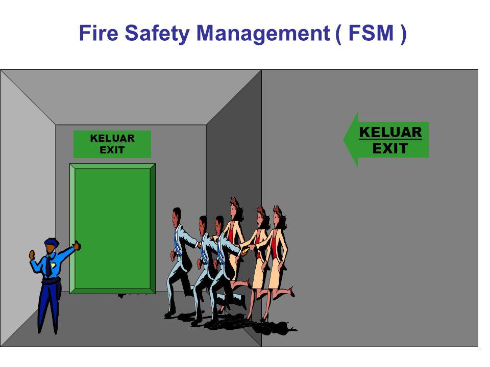 MENGAPA DIPERLUKAN FSM Menjamin aspek keselamatan terhadap kebakaran melalui kesiagaan SDM, sistem & peralatan yg ada.