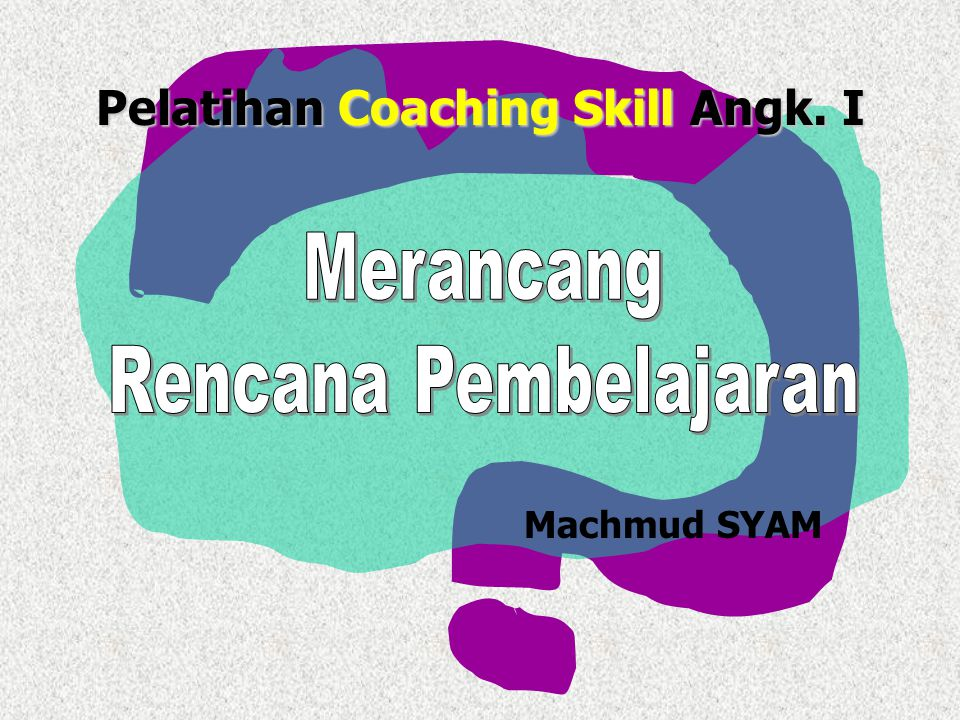 Pelatihan Coaching Skill Angk. I Machmud SYAM