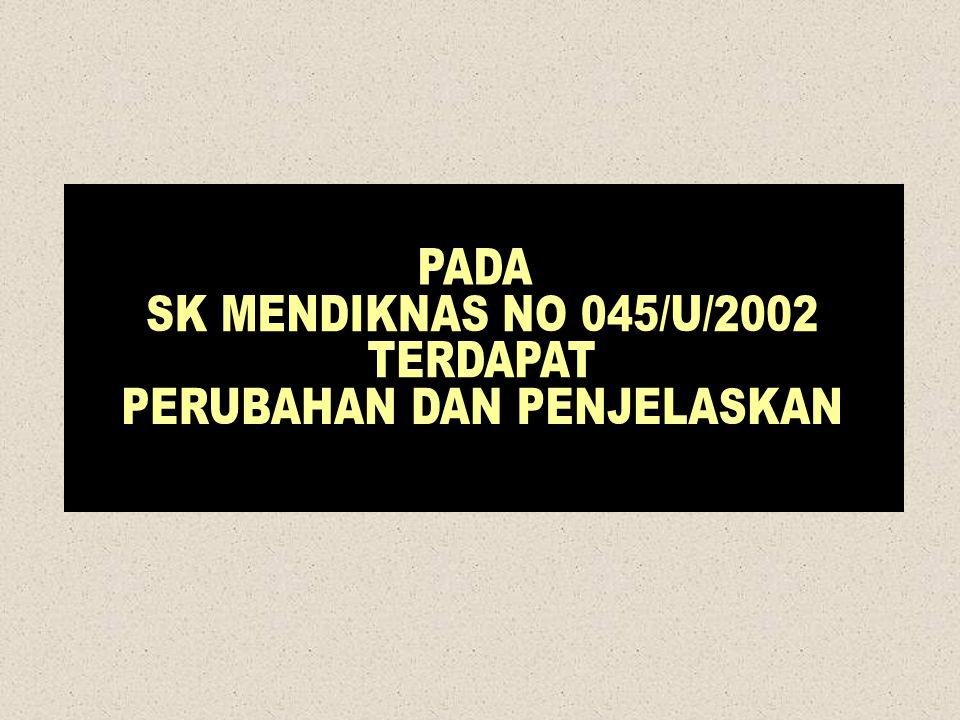 SK.MENDIKNAS RI NO. 045/U/2002.