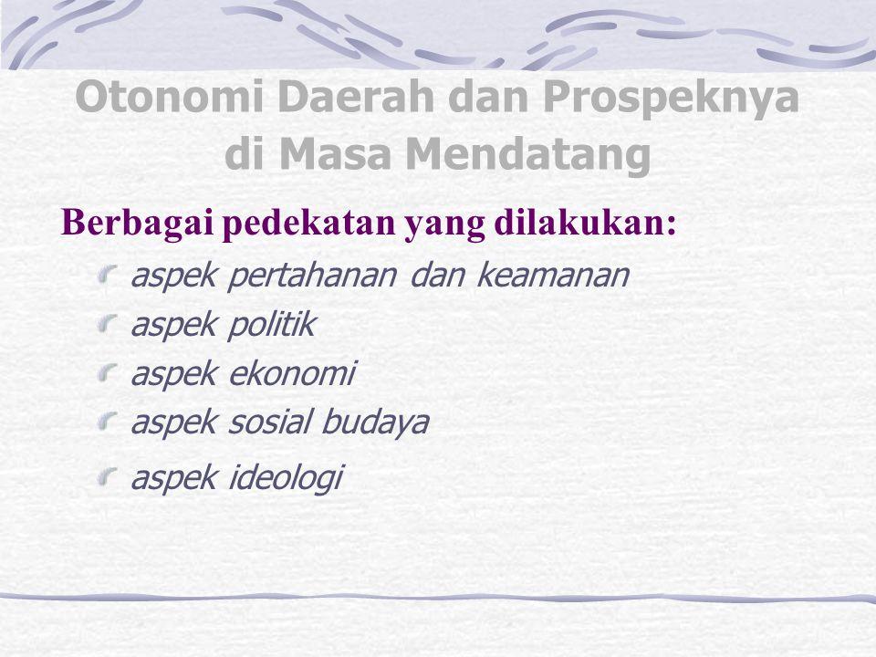 Pelayanan Publik Pengawasan Keuangan di Daerah ASPEK DALAM PELAKSANAAN OTONOMI DAERAH:
