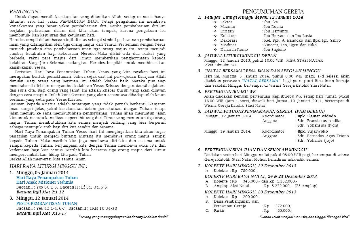 7.KOLEKTE HARI MINGGU, 22 Desember 2013 A.Kolekte: Rp 780.000,- KOLEKTE HARI RAYA NATAL, 24 & 25 Desember 2013 A.Kolekte: Rp 345.000,- dan Rp 1.152.00