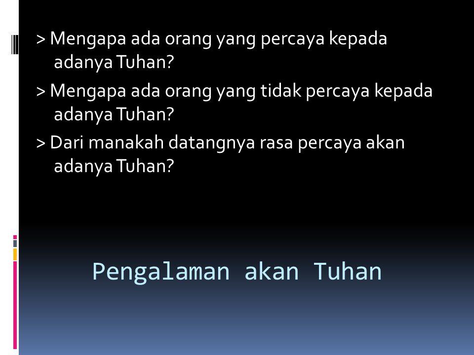 Pengalaman akan Tuhan > Mengapa ada orang yang percaya kepada adanya Tuhan.