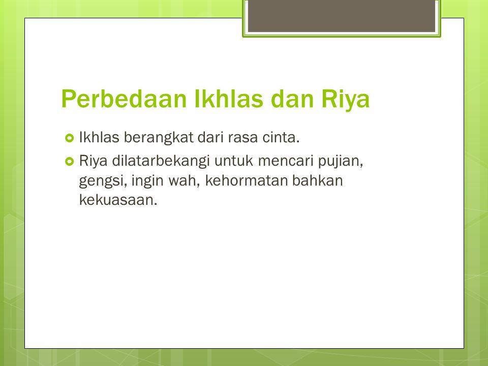 Berikut ini indikator keikhlasan dalam perbuatan  Berbuat dengan sebaik-baiknya (itqân al-'amal).
