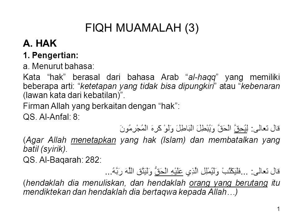 1 FIQH MUAMALAH (3) A.HAK 1. Pengertian: a.