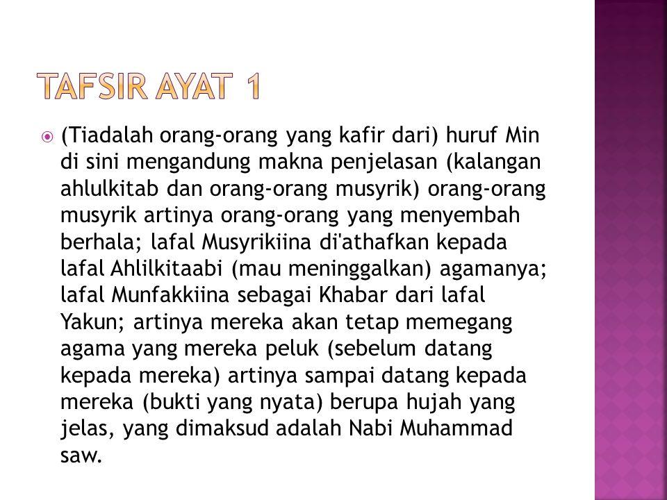  Dalam ayat ini Allah SWT mengungkapkan bahwa orang-orang yang mengingkari kerasulan Nabi Muhammad SAW.