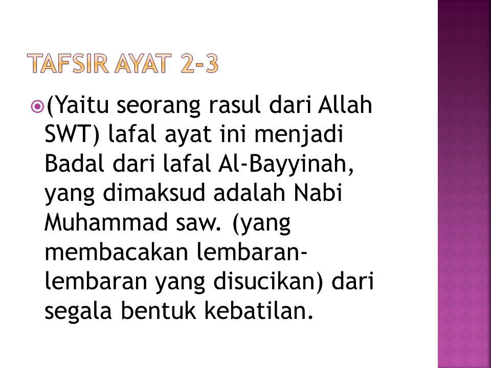  Kemudian ayat 7 dan 8 Al-Bayyinah ini menunjukkan betapa eratnya hubungan rasa takut (khasyah) dengan iman dan 'amal shalih.