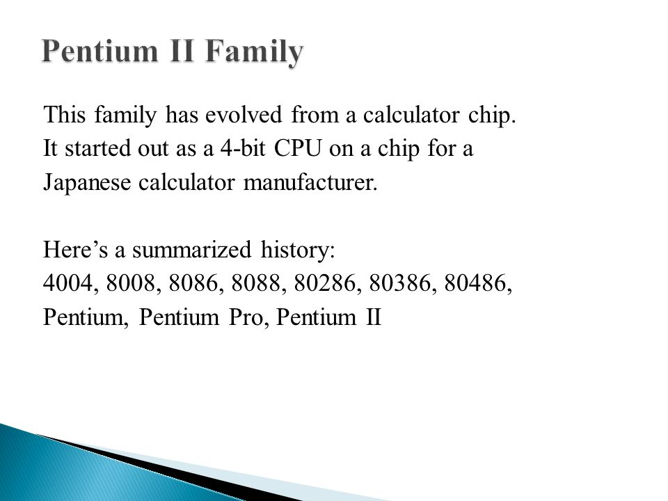 This family has evolved from a calculator chip. It started out as a 4-bit CPU on a chip for a Japanese calculator manufacturer. Here's a summarized hi