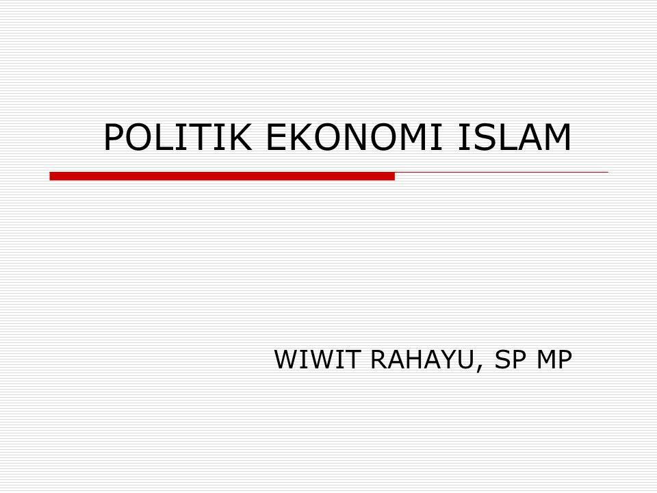 POLITIK EKONOMI ISLAM WIWIT RAHAYU, SP MP